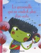 LA MINUTE DU PAPILLON: LA GRENOUILLE QUI NE VOULAIT PLUS ETRE VERTE Paperback