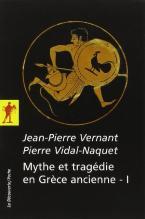MYTHE ET TRAGEDIE EN GRECE ANCIENNE T1 3RD ED