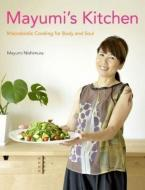 MAYUMI'S KITCHEN : Macrobiotic Cooking For Body And Soul HC