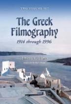 THE GREEK FILMOGRAPHY 1914 THROUGH 1996  Paperback