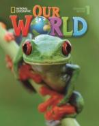 OUR WORLD 1 STUDENT'S BOOK (+ CD-ROM) - NATIONAL GEOGRAPHIC - AMER. ED.