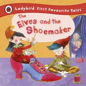 LADYBIRD FIRST FAVOURITE TALES : THE ELVES AND THE SHOEMAKER HC MINI