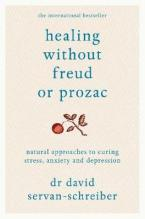 HEALING WITHOUT FREUD OR PROZAC  Paperback