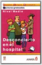 LECTURAS GRADUADAS : DESCONCIRTO EN EL HOSPITAL  PB
