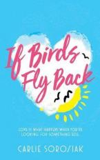 IF BIRDS FLY BACK  Paperback