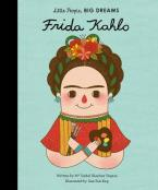 LITTLE PEOPLE, BIG DREAMS :FRIDA KAHLO HC