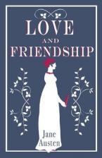ALMA CLASSICS : LOVE AND FRIENDSHIP Paperback