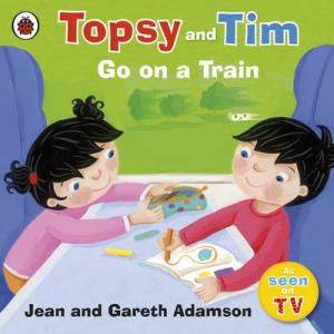 TOPSY & TIM : GO ON A TRAIN Paperback