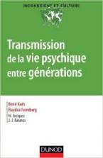 TRANSMISSION DE LA VIE PSYCHIQUE ENTRE GENERATIONS  POCHE
