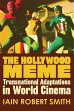 The Hollywood Meme : Transnational Adaptations in World Cinema