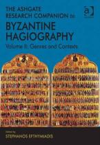 THE ASHGATE RESEARCH COMPANION TO BYZANTINE HAGIOGRAPHY : GENRES & CONTEXTS HC