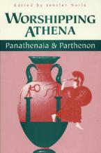 WORSHIPPING ATHENA-PANATHENAIA AND PARTHENON  Paperback