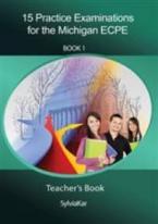 15 PRACTICE EXAMINATIONS 1 ECPE TEACHER'S BOOK