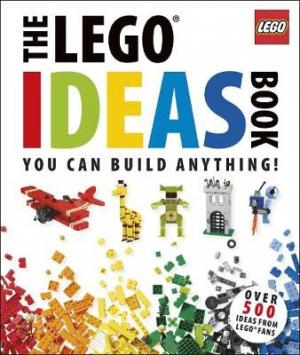 THE LEGO IDEAS BOOK YOU CAN BUILD ANYTHING! HC BBK