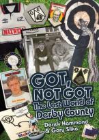 GOT, NOT GOT: DERBY COUNTY HC