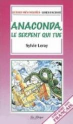 LF : ANACONDA,LE SERPENT QUI TUE