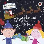 BEN AND HOLLY'S LITTLE KINGDOM : CHRISTMAS AT THE NORTH POLE Paperback