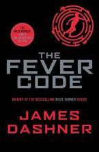 MAZE RUNNER 5: THE FEVER CODE Paperback