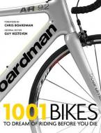 1001 BIKES: TO DREAM OF RIDING BEFORE YOU DIE Paperback