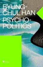 PSYCHOPOLITICS : NEOLIBERALISM AND NEW TECHNOLOGIES OF POWER Paperback