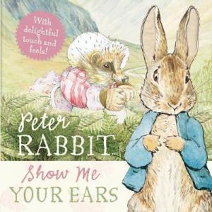 PETER RABBIT : SHOW ME YOUR EARS HC BBK