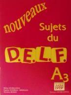 Nouveaux sujets du D.E.L.F. A3