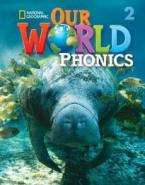 OUR WORLD 2 PHONICS - NATIONAL GEOGRAPHIC - AMER. ED.