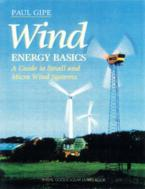 WILD ENERGY BASICS : A GUIDE TO HOME AND COMMUNITY SCALE WIND SYSTEMS Paperback