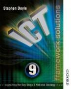 ICT FRAMEWORK SOLUTIONS STUDENT'S BOOK YEAR 9 (SUPPORTING THE KEY STAGE 3 NATIONAL STRATEGY) PB