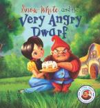 FAIRYTALES GONE WRONG : SNOW WHITE AND THE VERY ANGRY DWARF : A STORY ABOUT ANGER MANAGEMENT Paperback