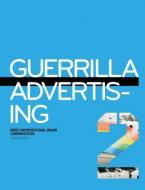 GUERILLA ADVERTISING 2 : MORE UNCONVENTIONAL BRAND COMMUNICATIONS Paperback