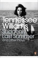 PENGUIN MODERN CLASSICS : SUDDENLY LAST SUMMER AND OTHER PLAYS Paperback