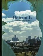 DETROIT IS : AN ESSAY IN PHOTOGRAPHS Paperback