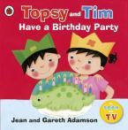 TOPSY & TIM : HAVE A BIRTHDAY PARTY Paperback