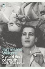 PENGUIN CLASSICS SWEET BIRD OF YOUTH AND OTHER PLAYS
