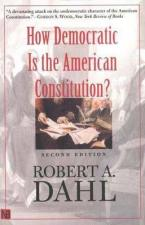 HOW DEMOCRATIC IS THE AMERICAN CONSTITUTION? Paperback
