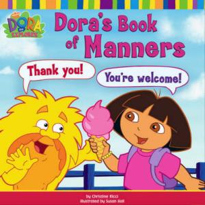 DORA THE EXPLORER : DORA'S BOOK OF MANNERS Paperback