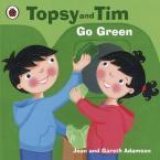 TOPSY & TIM : GO GREEN Paperback
