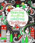 USBORNE : DRAWING DOODLING AND COLOURING FOR CHRISTMAS Paperback
