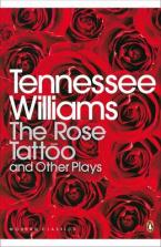 PENGUIN MODERN CLASSICS : THE ROSE TATTOO AND OTHER PLAYS Paperback B FORMAT