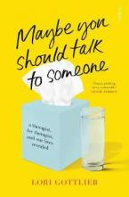 Maybe You Should Talk to Someone : the heartfelt, funny memoir by a New York Times bestselling thera