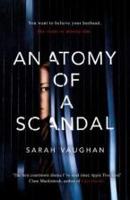 ANATOMY OF A SCANDAL : THE BRILLIANT MUST READ NOVEL OF 2018 Paperback
