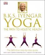 BKS IYENGAR YOHA THE PATH TO HOLISTIC HEALTH Paperback