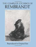 THE COMPLETE ETCHINGS OF REMBRANDT : REPRODUCED IN ORIGINAL SIZE Paperback