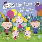 BEN AND HOLLY'S LITTLE KINGDOM : BIRTHDAY MAGIC