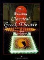 Placing Classical Greek Theatre