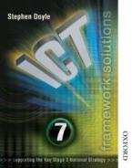 ICT FRAMEWORK SOLUTIONS STUDENT'S BOOK YEAR 7 (SUPPORTING THE KEY STAGE 3 NATIONAL STRATEGY) PB