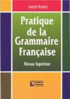 PRATIQUE DE LA GRAMMAIRE FRANCAIS SUPERIEUR METHODE