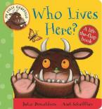 MY FIRST GRUFFALO: WHO LIVES HERE? Paperback
