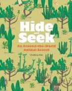 HIDE AND SEEK : AN AROUND THE WORLD ANIMAL SEARCH HC
